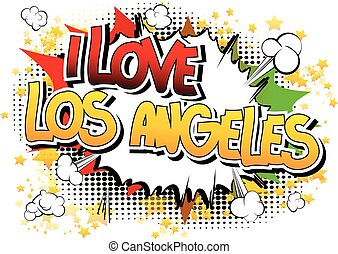 I Love Los Angeles - Comic book style word on comic book...