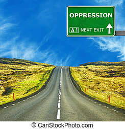OPPRESSION road sign against clear blue sky