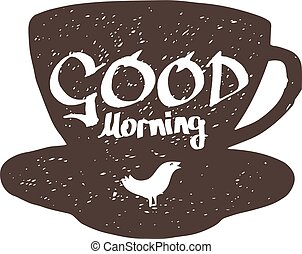 good morning sign - hand drawn cup of tea silhouette with...
