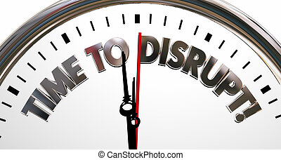 Time to Disrupt Change Innovate Rethink Clock 3d...