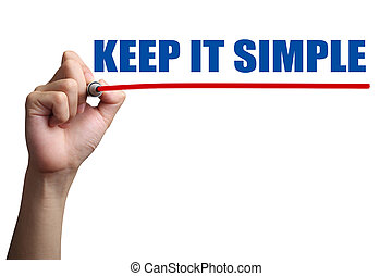 Keep It Simple - Hand is drawing a red line under the text...
