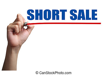 Short Sale Concept - Hand is drawing a red line under the...