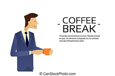 Business Man Hold Cup, Hot Beverage, Tea Coffee Break Copy...