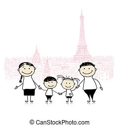 Happy family traveling in Paris. Sketch for your design....