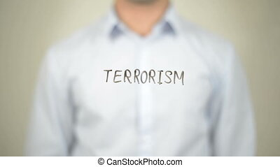 quot;No Terrorism, man writing on transparent screenquot; -...