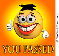 You Passed - Conceptual image about achievement or doing...