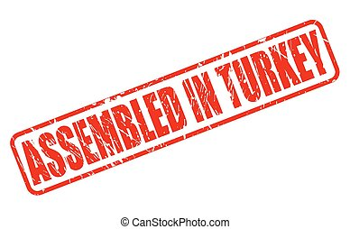 ASSEMBLED IN TURKEY red stamp text on white