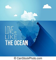 Love is like the ocean quote with iceberg illustration