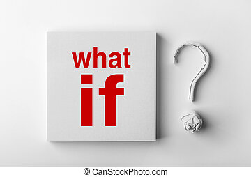 Text What If and Question Mark - Red text What If and paper...