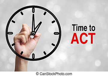 Time To Act Concept - Hand is drawing a clock with text Time...