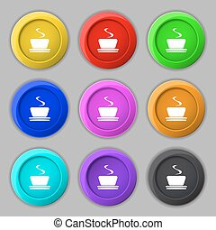 coffee, tea icon sign. symbol on nine round colourful buttons. Vector