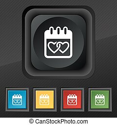 Calendar, heart, Valentines day, February 14, Love icon symbol. Set of five colorful, stylish buttons on black texture for your design. Vector
