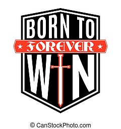 T shirt typography graphic Born to win