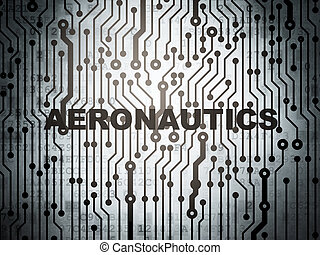 Science concept: circuit board with Aeronautics - Science...