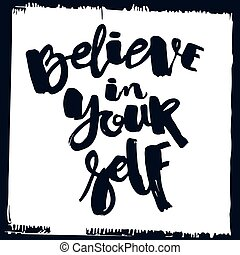 Believe in yourself hand lettering ink drawn motivation...