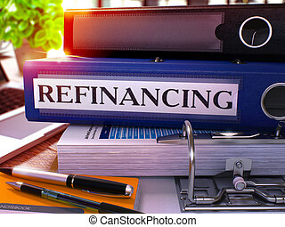 Refinancing on Blue Ring Binder. Blurred, Toned Image. -...