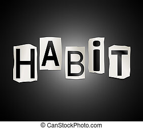 Habit word concept - Illustration depicting a set of cut out...
