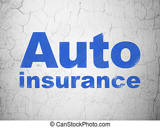 Insurance concept: Auto Insurance on wall background -...