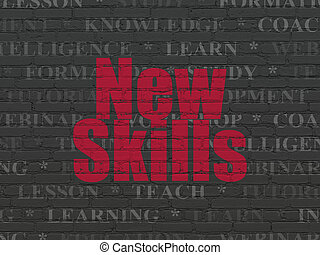 Learning concept: New Skills on wall background