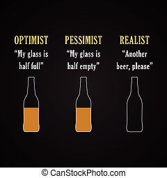 Optimist, pessimist, realist - funny inscription template