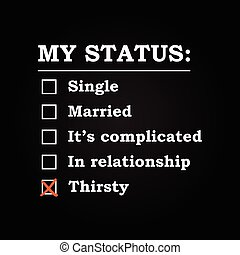 "My status ""Thirsty"" background"