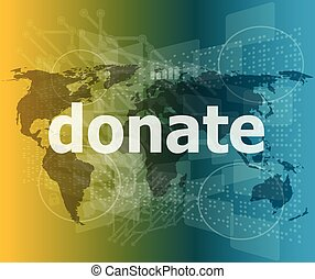 business concept: words donate on digital touch screen...