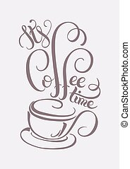 its coffee time hand lettering inscription with a cup of...