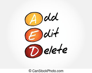AED - Add, Edit and Delete, acronym business concept