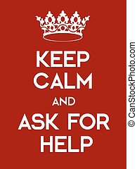 Keep Calm and Ask For Help poster Classic red poster with...
