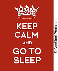 Keep Calm and Go to Sleep poster Classic red poster with...