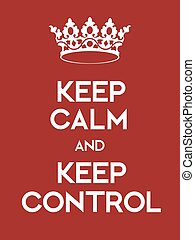 Keep Calm and Keep Control poster Classic red poster with...