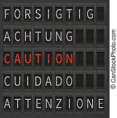 Airport timetable caution sign - Caution sign in different...