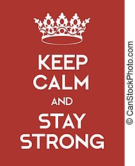 Keep Calm and Stay Strong poster Classic red poster with...