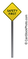 Safety First yellow road sign on white background.Vector...