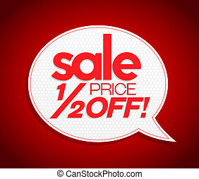 Sale tag half price off - Sale tag in speech bubble form,...
