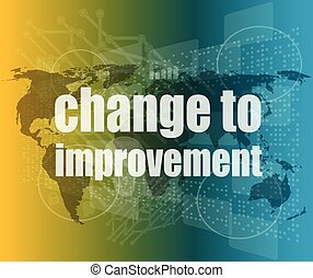 business concept: words change to improvement on digital...