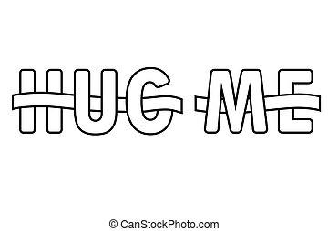 Hug me letters interwoven with ribbon, vector - Hug me...