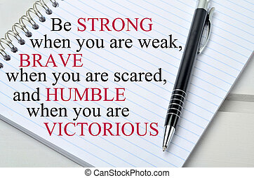 Motivational quote.Be strong when you are weak
