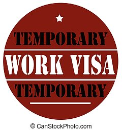 Work Visa-label - Label with text Work Visa-Temporary,vector...