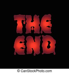 The end text - The end. Red blood letters. Finish. Final...