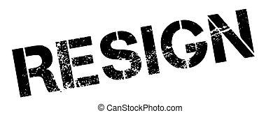 Resign black rubber stamp on white Print, impress, overprint...