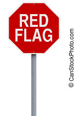 Red Flag - A modified stop sign indicating Red Flag