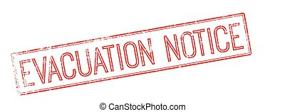 Evacuation notice red rubber stamp on white. Print, impress,...