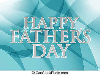 happy fathers day. dark blue, green abstract background...