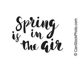Spring is in the air hand drawn inspiration quote.Vector...