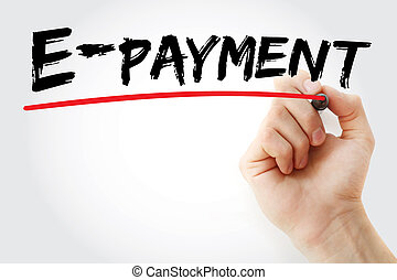 Hand writing E-payment with marker, business concept