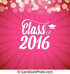 Hand drawn lettering typography Class of 2016. Graduation icon lable. Lettering for graduation design, congratulation party. High school or college graduate