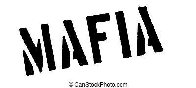 Mafia black rubber stamp on white Print, impress, overprint...