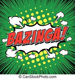 Bazinga Comic Speech Bubble, Cartoon art and illustration...