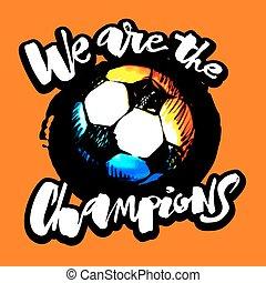 Soccer ball grunge lettering style motivation poster. -...